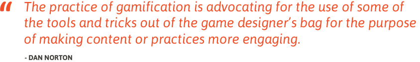 Dan Norton gamification quote